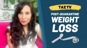 Post-Quarantine Weight Loss | TAZTV